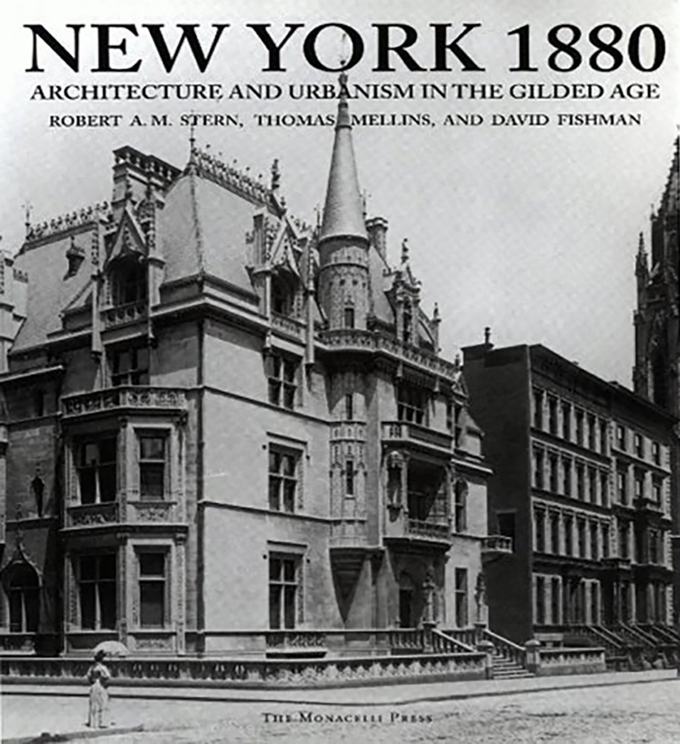 New York 1880: Architecture and Urbanism in the Gilded Age: Robert A.M.  Stern, Thomas Mellins, David Fishman: 9781580930277: Amazon.com: Books