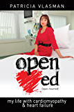 Open-hearted: My life with cardiomyopathy and heart failure