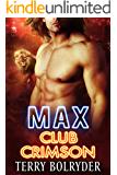 Max (Club Crimson Book 1)