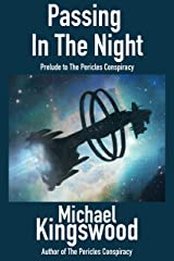 Passing in the Night: Prelude To The Pericles Conspiracy Kindle Edition