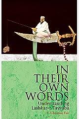 In Their Own Words: Understanding Lashkar-e-Tayyaba Kindle Edition