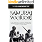 Samurai Warriors: Learn About The Fascinating History From Bushido to Shoguns, Dayimos, Ronins and the Ritual Sucide Seppuku