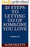 25 STEPS TO LETTING GO OF SOMEONE YOU LOVE