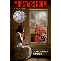 The Upstairs Room (Winner of the Newbery Honor) (The Upstairs Room Series Book 1)