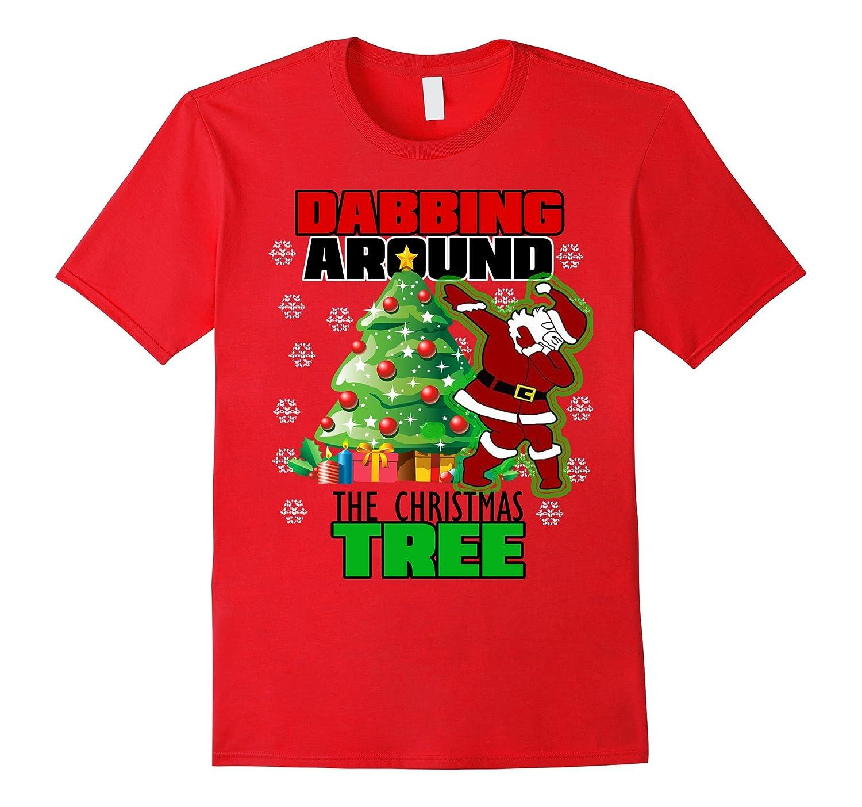 Cute dabbing around the christmas tree t shirt santa swag art artvinatee