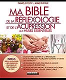 Ma bible de la réflexologie et de l'acupression aux huiles essentielles (French Edition)