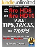 All-new Fire HD8 and Fire HD10 Tips, Tricks, and Traps: A comprehensive user guide to the new Fire HD8 and Fire HD10 tablets (English Edition)