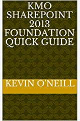 KMO SharePoint 2013 Foundation Quick Guide Kindle Edition
