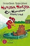 Hamster Hektor – Ein Hamster sieht rot