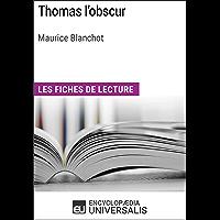 Thomas l'obscur de Maurice Blanchot: Les Fiches de lecture d'Universalis (French Edition)