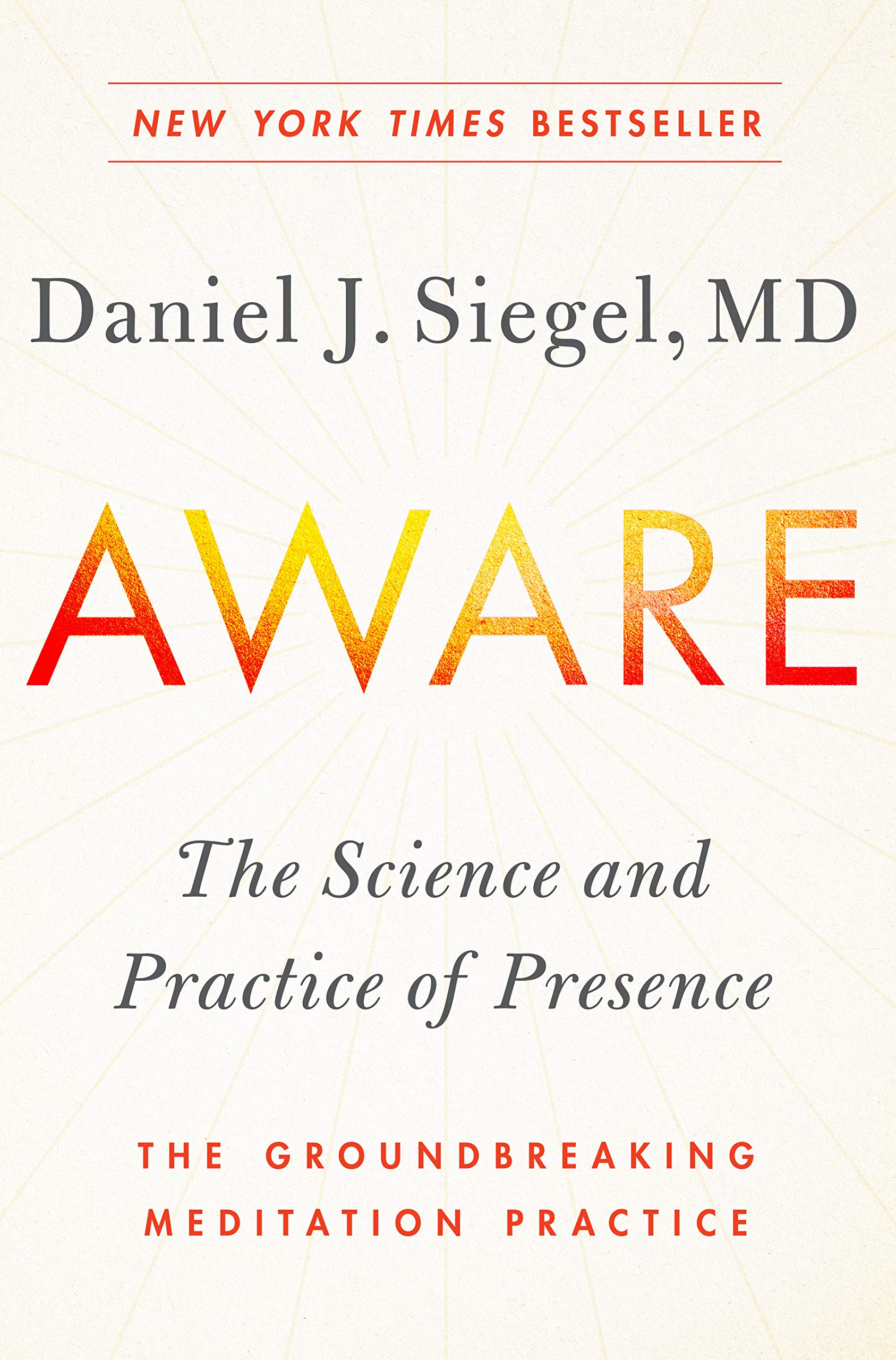 Aware: The Science and Practice of Presence--The Groundbreaking Meditation  Practice: Siegel M.D., Daniel Dr.: 9781101993040: Amazon.com: Books