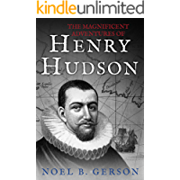 The Magnificent Adventures of Henry Hudson (The Age of Sail)