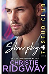 SLOW PLAY (7-Stud Club Book 4) Kindle Edition