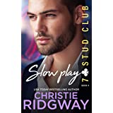 SLOW PLAY (7-Stud Club Book 4)