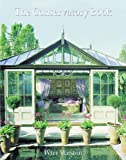 Conservatory Style: Garden Rooms, Glasshouses, and