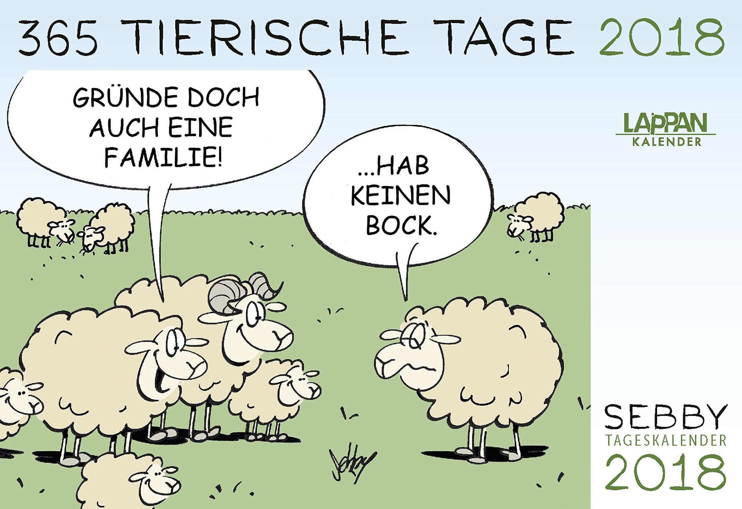 SEBBY - 365 tierische Tage 2018: Tageskalender Kalender – 22. Mai 2017 Andreas Brandt Lappan 3830376634 HUMOR / General
