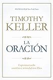La oración: Experimentando asombro e intimidad con Dios (Spanish Edition)