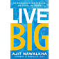 Live Big: The Entrepreneur's Guide to Passion, Practicality, and Purpose (English Edition)