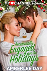 Accidentally Engaged for the Holidays: A MyHeartChannel Romance Kindle Edition