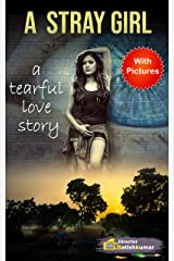 A Stray Girl : One Tearful Love Story: Sad Love Story of a Village Girl Kindle Edition