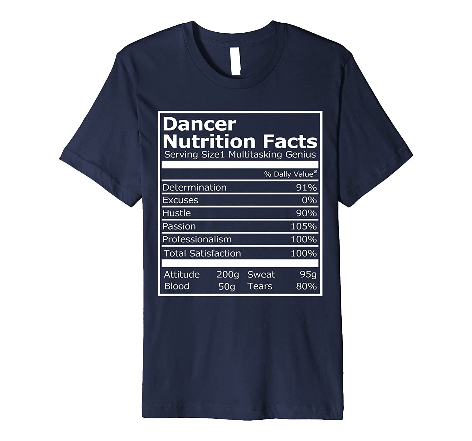 Premium T-Shirt Dancer Nutrition Facts Funny Dancers T-Shirt-TJ
