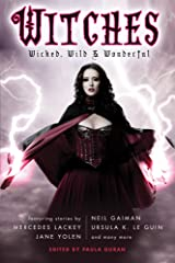 Witches: Wicked, Wild & Wonderful Kindle Edition