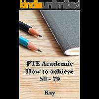 PTE ACADEMIC: How to achieve 50 - 79