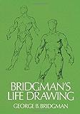 Bridgman's Life Drawing (English Edition)