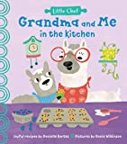 Grandma and Me in the Kitchen: Kids' Cookbook with Easy Recipes to Do With Children (The Perfect Grandma Gift for…