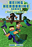 Being Herobrine, Book 2 and Book 3: (An Unofficial Minecraft Book for Kids Ages 9 - 12 (Preteen)