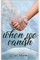 When We Vanish Kindle Edition