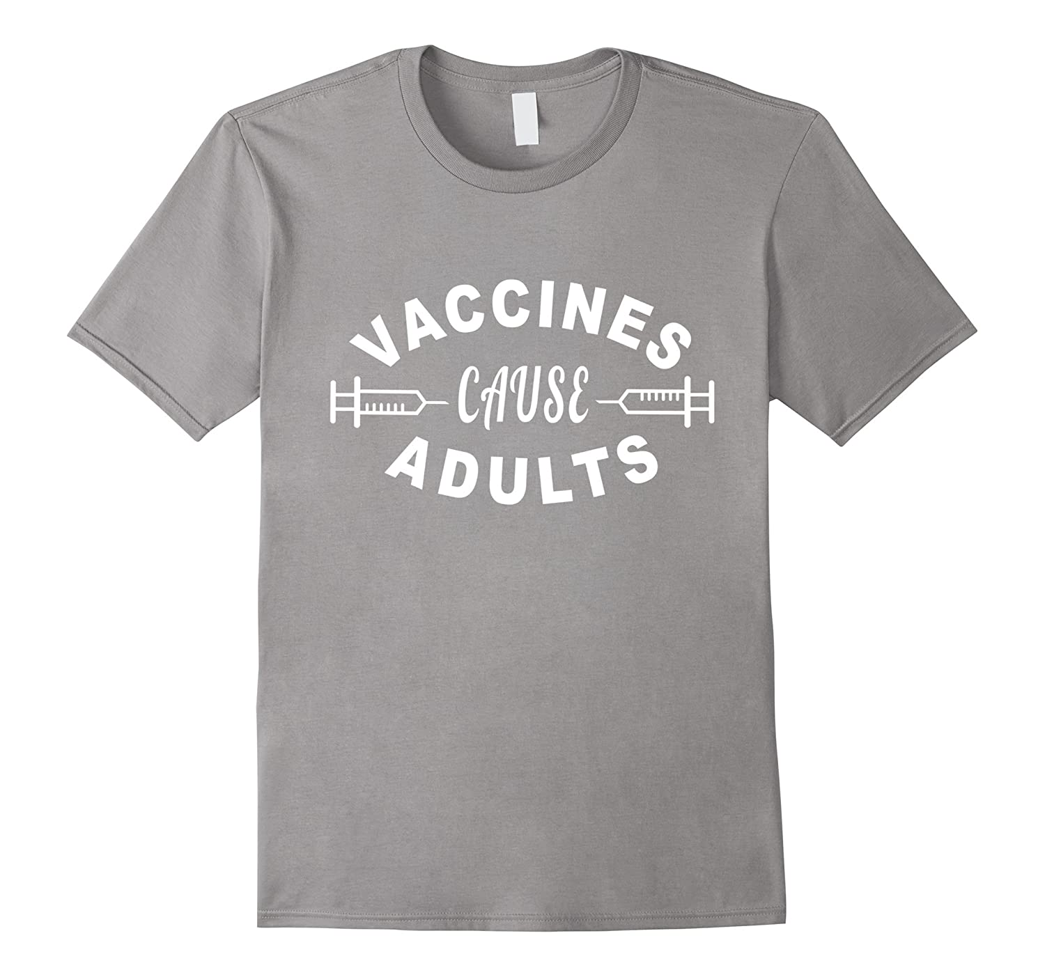 a47b4ec62 Vaccines Cause Adults Pro Science T-Shirt-ANZ ⋆ Anztshirt