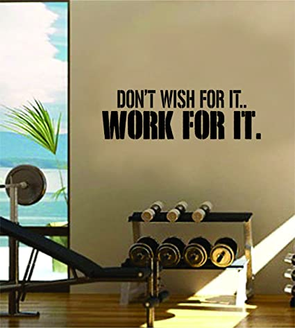 Wonderful Dont Wish For It Work For It Gym Fitness Quote Weights Health Design Decal  Sticker Wall