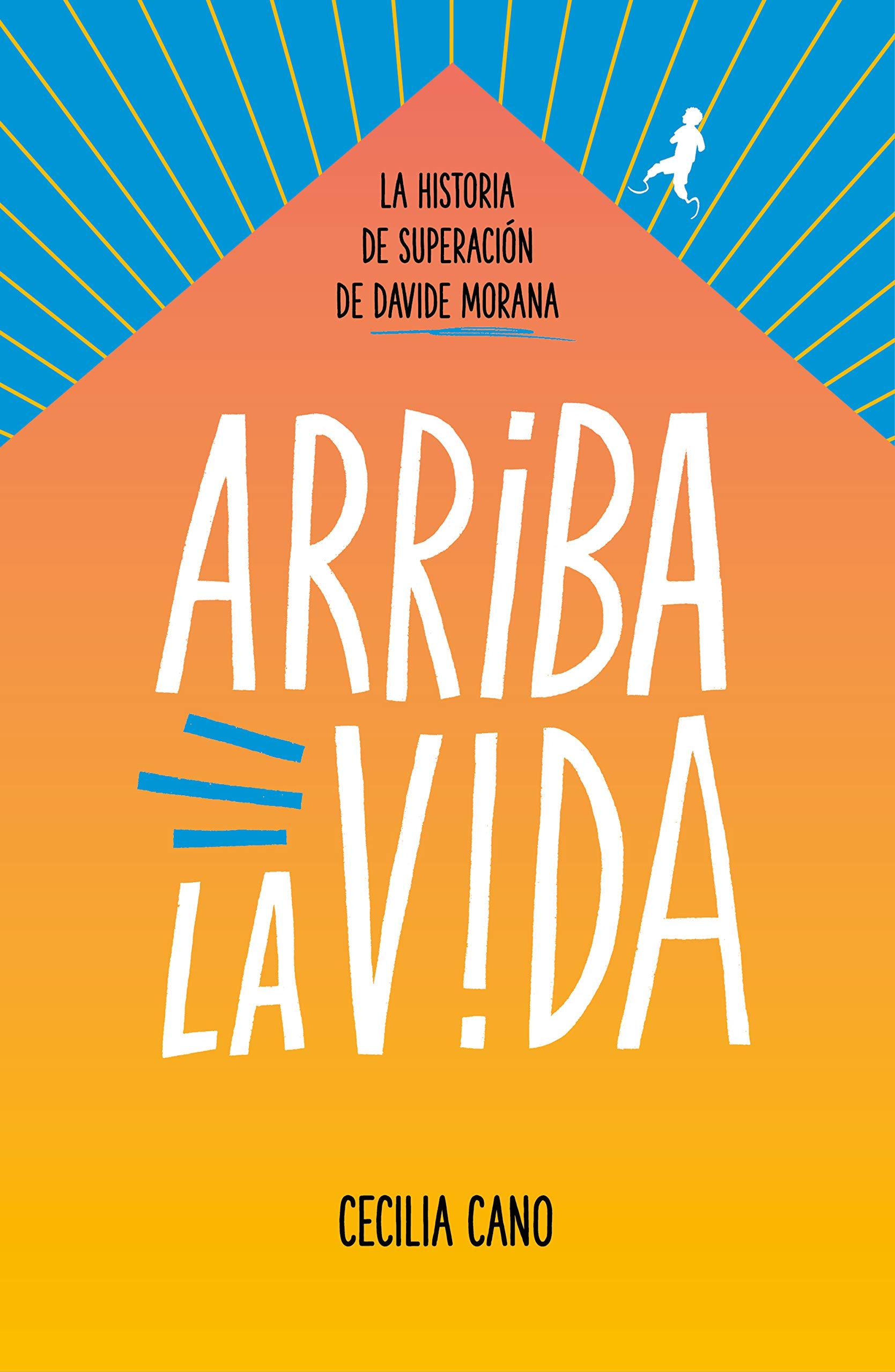 Arriba la vida: La historia de superación de Davide Morana Tendencias: Amazon.es: Morana, Davide, Cano, Cecilia: Libros