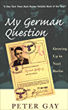 My German Question: Growing Up in Nazi Berlin (English Edition)