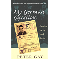 My German Question: Growing Up in Nazi Berlin