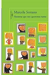 Nosotras que nos queremos tanto (Spanish Edition) Kindle Edition