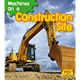 Machines on a Construction Site (Machines At Work)