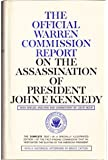 The Official Warren Commission Report on the Assassination of President John F. Kennedy