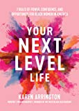 Your Next Level Life: 7 Rules of Power, Confidence, and Opportunity for Black Women in America (African American Women…