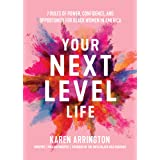 Your Next Level Life: 7 Rules of Power, Confidence, and Opportunity for Black Women in America (African American Women in Bus