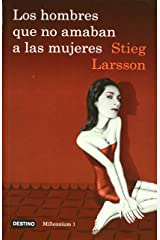 Los hombres que no amaban a las mujeres: The Girl With The Dragon Tattoo (Millennium (Paperback)) (Spanish Edition) Paperback