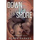 Down the Shore: The Complete Series (Poppy Parkes Box Sets)
