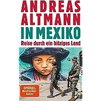 In Mexiko: Reise durch ein hitziges Land