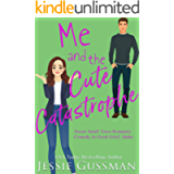 Me and the Cute Catastrophe (Sweet, Small Town Romantic Comedy in Good Grief, Idaho Book 1)