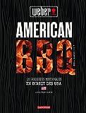 American BBQ: 120 recettes mythiques venues en direct des USA