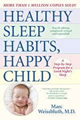 Healthy Sleep Habits, Happy Child, 4th Edition: A Step-by-Step Program for a Good Night's Sleep Kindle Edition