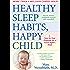 Healthy Sleep Habits, Happy Child, 4th Edition: A Step-by-Step Program for a Good Night's Sleep