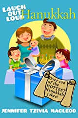 Laugh Out Loud: Hanukkah Jokes for Kids: Over 100 of the HOTTEST Hanukkah jokes ever told! (Laugh Out Loud (Jewish Holidays) Book 1) Kindle Edition