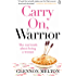 Carry On, Warrior: The real truth about being a woman